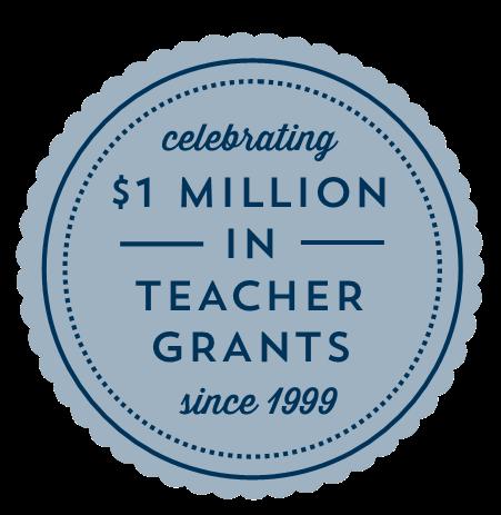 celebrating 1 mil in teacher grants since 1999